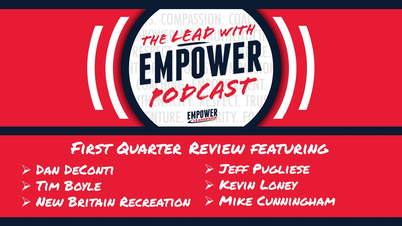 First Quarter Review – Lead with Empower Podcast