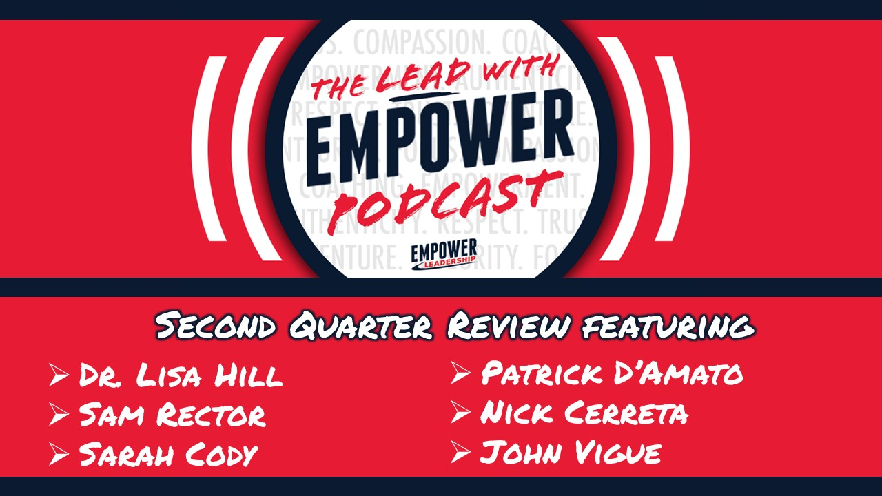 Second Quarter Review – Lead with Empower Podcast